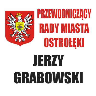 Przewodniczący Rady Miasta Ostrołęki Jerzy Grabowski
