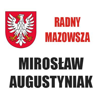 Mirosław Augustyniak Radny Województwa Mazowieckiego